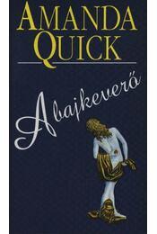 A bajkeverő - Amanda Quick - Régikönyvek
