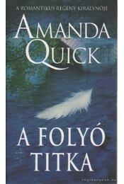 A folyó titka - Amanda Quick - Régikönyvek