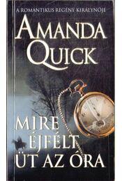 Mire éjfélt üt az óra - Amanda Quick - Régikönyvek