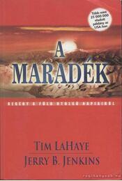 A maradék - LaHaye, Tim, Jenkins, Jerry B. - Régikönyvek