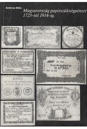 Magyarország papírszükségpénzei 1723-tól 1914-ig - Ambrus Béla - Régikönyvek