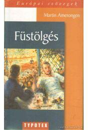 Füstölgés - Amerongen, Martin van - Régikönyvek