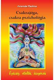 Csakrajóga, csakra pszichológia - Ananda Padma - Régikönyvek