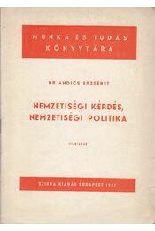 Nemzetiségi kérdés, nemzetiségi politika - Andics Erzsébet - Régikönyvek