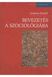 Bevezetés a szociológiába - Andorka Rudolf - Régikönyvek
