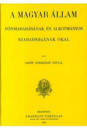 A magyarállam fönmaradásának és alkotmányos szabadságának okai I. - Andrássy Gyula - Régikönyvek