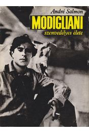Modigliani szenvedélyes élete - André Salmon - Régikönyvek