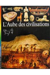 L'aube des civilisations - André-salvini, Béatrice - Régikönyvek