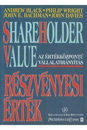 Részvényesi érték - Andrew Black, Philip Wright, John E. Bachman, John Davies - Régikönyvek