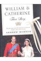 William & Catherine - Their Story - ANDREW MORTON - Régikönyvek