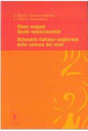 Olasz-magyar főnévi valenciaszótár - Angelini, Maria Teresa, Fábián Zsuzsanna - Régikönyvek