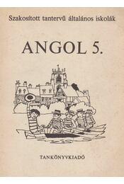 Angol 5. - Horváth József, Világi Gyuláné, Botos Tiborné Dr., Stephanides Éva, Közéki Béláné - Régikönyvek