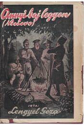 Annyi baj legyen... (Nicsevo) - Lengyel Géza - Régikönyvek