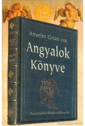 Angyalok könyve - Anselm Grün OSB - Régikönyvek