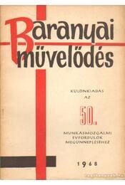 Baranyai művelődés 1968. különkiadás - Antal Gyula - Régikönyvek