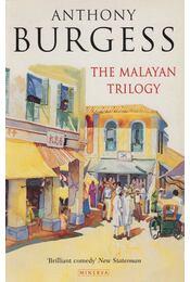The Malayan Trilogy - Anthony Burgess - Régikönyvek