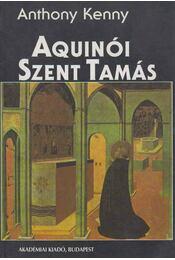 Aquinói Szent Tamás - Anthony Kenny - Régikönyvek