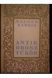 Antik bronztükör - Balogh Károly - Régikönyvek