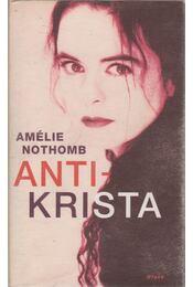 Antikrista - Nothomb, Amélie - Régikönyvek