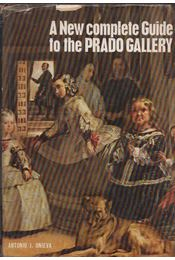 A New Complete Guide to the Prado Gallry - Antonio J. Onieva - Régikönyvek