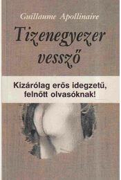 Tizenegyezer vessző - Apollinaire, Guillaume - Régikönyvek