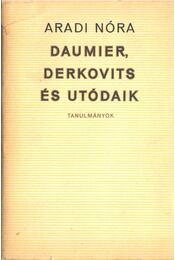 Daumier, Derkovits és utódaik - Aradi Nóra - Régikönyvek
