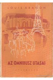 Az omnibusz utasai I-II. kötet - Aragon, Louis - Régikönyvek
