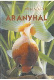 Az aranyhal gondozása és szaporítása - Pénzes Bethen - Régikönyvek