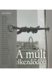 A múlt elkezdődött - Arató András - Régikönyvek