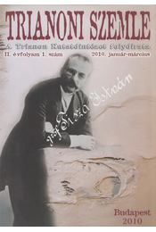 Trianoni szemle II. évfolyam 1. szám 2010 január- március - Archimédesz, Szidiropulosz - Régikönyvek