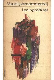 Leningrádi tél - Ardamatszkij, Vaszilij - Régikönyvek