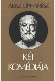 Arisztophanész két komédiája (A béke / Lysistrate) - Arisztophanész - Régikönyvek