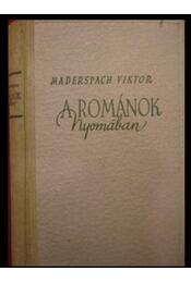 A románok nyomában - Maderspach Viktor - Régikönyvek