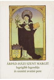 Árpád-házi Szent Margit legrégibb legendája és szentté avatási pere - Klaniczay Gábor - Régikönyvek