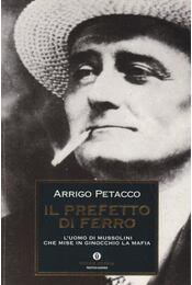 Il prefetto di ferro - Arrigo Petacco - Régikönyvek