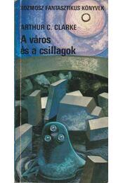 A város és a csillagok - Arthur C. Clarke  - Régikönyvek