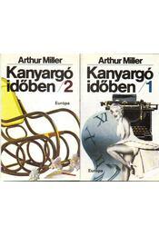 Kanyargó időben I-II. - Arthur Miller - Régikönyvek