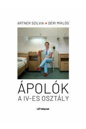 Ápolók - A IV-es osztály - Artner Szilvia, Déri Miklós - Régikönyvek