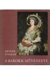 A barokk művészete - Artner Tivadar - Régikönyvek