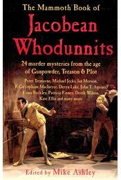 The Mammoth Book of Jacobean Whodunnits - ASHLEY, MIKE - Régikönyvek