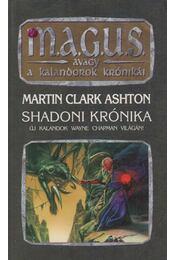 Shadoni krónika - Ashton, Martin Clark - Régikönyvek