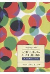 A tipográfia mestersége  - számítógéppel - Virágvölgyi Péter - Régikönyvek