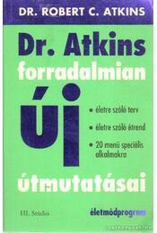 Dr. Atkins forradalmian új útmutatásai - Atkins, Robert C. Dr. - Régikönyvek