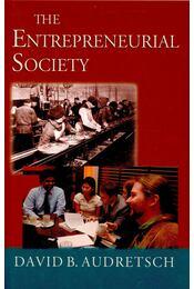 The Entrepreneurial Society - AUDRETSCH, DAVID B, - Régikönyvek