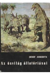 Az ősvilág állatóriásai - Augusta, Josef - Régikönyvek