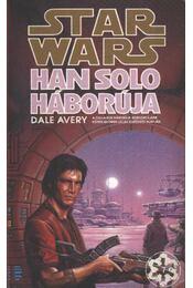 Han Solo háborúja - Avery, Dale - Régikönyvek