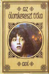 Az ólomkereszt titka - Avi Krispin - Régikönyvek