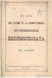 Az aradi Izr. elemi fi- és leánytanoda növendékeinek érdemsorozata az 19980-1 tanévről - Régikönyvek