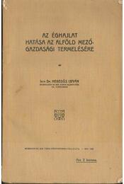 Az éghajlat hatása az Alföld mezőgazdasági termelésére (dedikált) - Dr. Hegedüs István - Régikönyvek