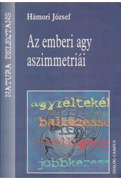 Az emberi agy aszimmetriái - Hámori József - Régikönyvek